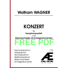 WAGNER Wolfram: Konzert für Saxophonquartett und Streichorchester mit Schlaginstrumenten