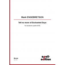 ENGEBRETSON Mark: Tell no more of Enchanted Days