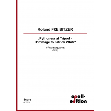 "FREISITZER Roland: ""Pythoness at Tripod -  Hommage to Patrick White"" 1st string quartet"
